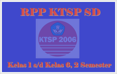 RPP KTSP SD Kelas 1 s/d Kelas 6, 2 Semester