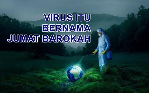 VIRUS ITU BERNAMA JUMAT BAROKAH