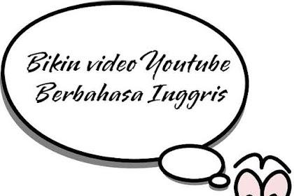 Cara bikin Video Youtube Berbahasa Inggris Memanfaatkan Aplikasi Text To Speech