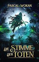 https://keinblattvordenmund.blogspot.com/2020/07/pascal-wokan-die-stimme-der-toten-der.html