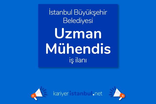 İstanbul Büyükşehir Belediyesi, uzman mühendis alacak. Kariyer İBB iş başvurusu nasıl yapılır? Detaylar kariyeristanbul.net'te!