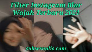 Nama Filter IG Foto Blur Wajah 2021Terbaru