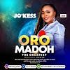 [Audio + Lyrics] Jo'Kess - Oromadoh (The Greatest)