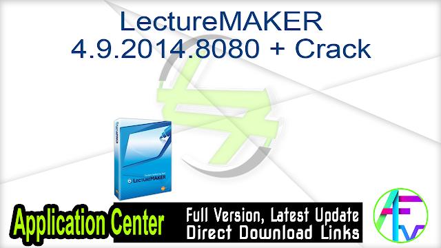 LectureMAKER 4.9.2014.8080 + Crack