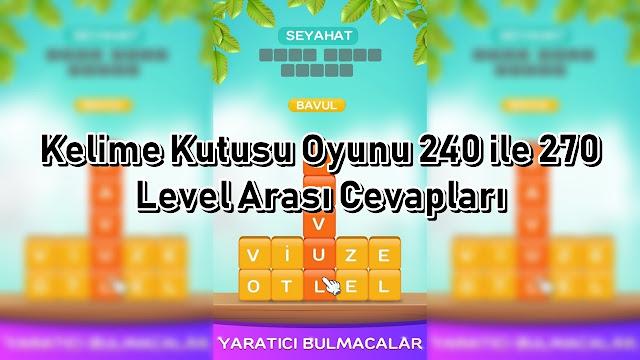 Kelime Kutusu Oyunu 240 ile 270 Level Arasi Cevaplari