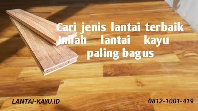 lantai kayu paling bagus
