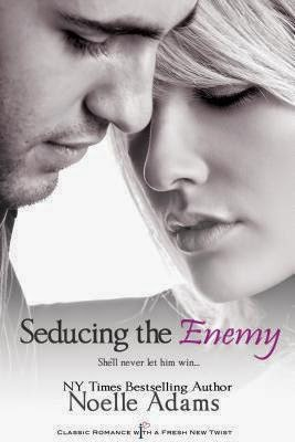 Seducing the Enemy by Noelle Adams
