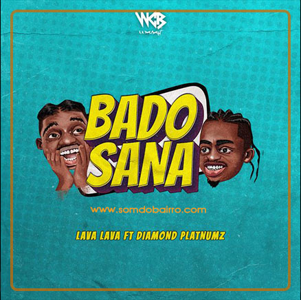 Lava Lava - Bado Sana (Ft. Diamond-Platnumz) Download mp3