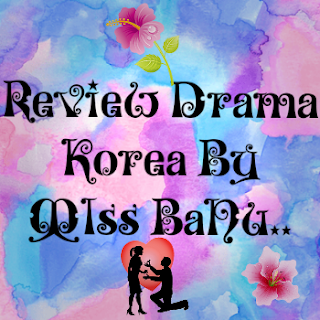 Sinopsis, Review, Drama Korea, Korean Drama, OST, Full Review, Review By Miss Banu, Pelakon, Korean Artist, Artis Korea, Korean Style, Senarai, 2017,