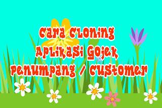 Cara Cloning Aplikasi Gojek Penumpang / Customer