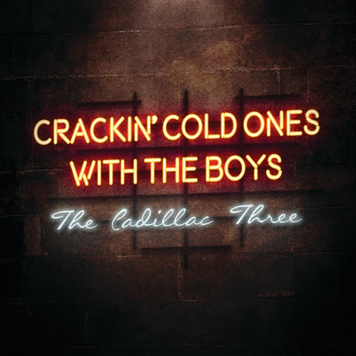 The Cadillac Three - Crackin' Cold Ones with the Boys - Single [iTunes Plus AAC M4A]