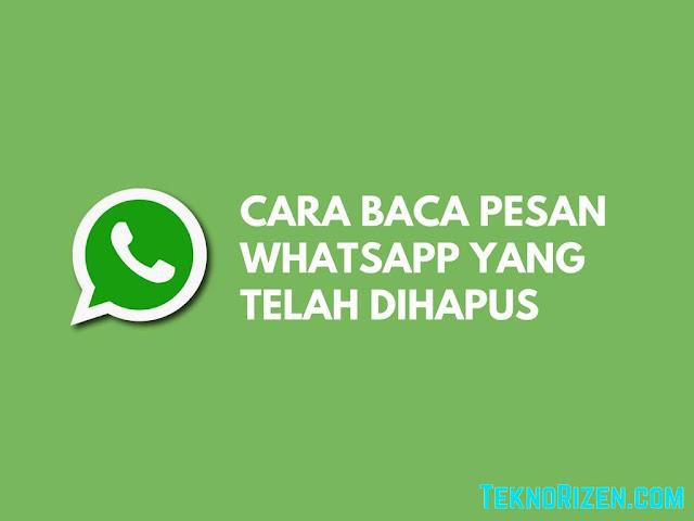 Cara Baca Pesan Whatsapp yang Telah Dihapus Tutorial Baca Pesan WhatsApp yang Telah Dihapus