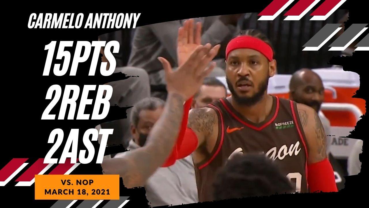 Carmelo Anthony 15pts vs NOP | March 18, 2021 | 2020-21 NBA Season