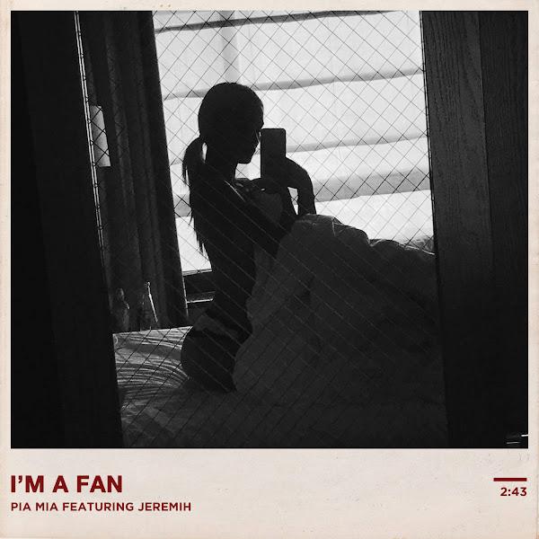 Pia Mia - I'm a Fan (feat. Jeremih) - Single Cover