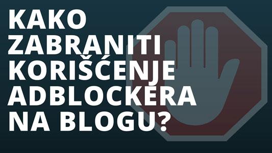 Kako zabraniti korišćenje AdBlocker-a na blogu?