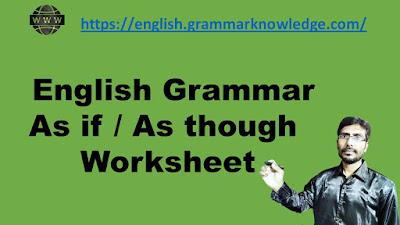 English Grammar As if / As though  Worksheet