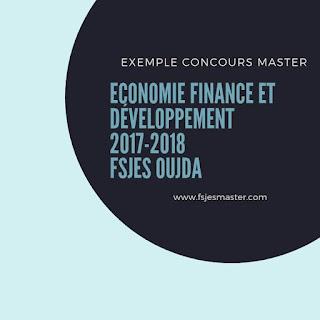Exemple de Concours Master Economie Finance et Développement (EFD) 2017 - Fsjes Oujda