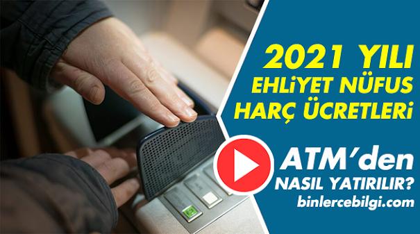 Ehliyet harç ücretleri 2021, ehliyet nüfus harcı ücret ne kadar? nüfus için sürücü belgesi harçları toplam ne kadar? nüfus harçları nasıl nereye yatırılır?