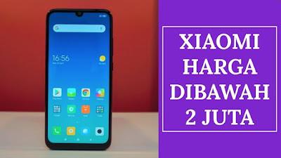 Ramah Di Kantong, Berikut Daftar HP Xiaomi Dibawah 2 Jutaan