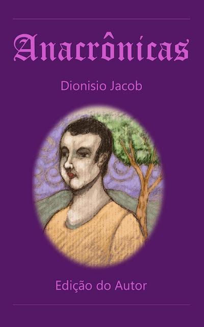 Anacrônicas - Dionisio Jacob