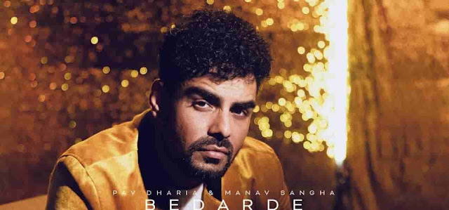 Bedarde Lyrics Pav Dharia