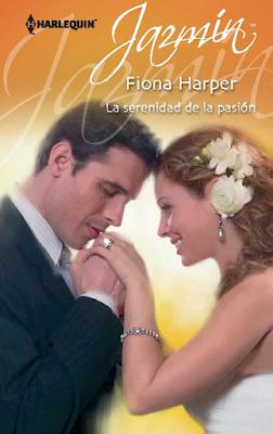 Fiona Harper - La Serenidad De La Pasión