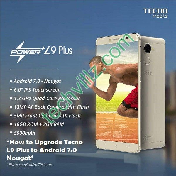 How-to-upgrade-tecno-L9-plus-to-Android-Nougat 7.0