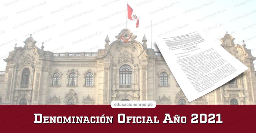 NOMBRE OFICIAL DEL AÑO 2021: Denominación del Año 2021 en Perú - Diario Oficial El Peruano
