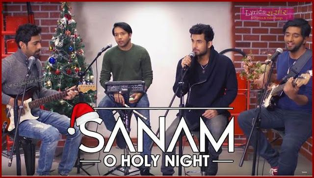 O Holy Night Lyrics By SANAM (Christmas Special)