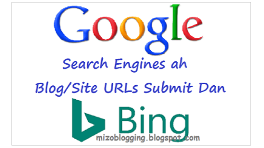 Google leh Bing ah URLs Dah Luh/ Submit Dan