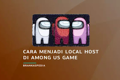 Cara Menjadi Local Host di Among Us Game