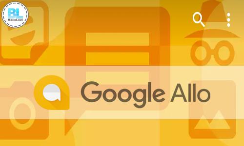 Apa Itu Google Allo Dan Google Duo ? Mari Mengenal Aplikasi Chatting Terbaru Untuk Android