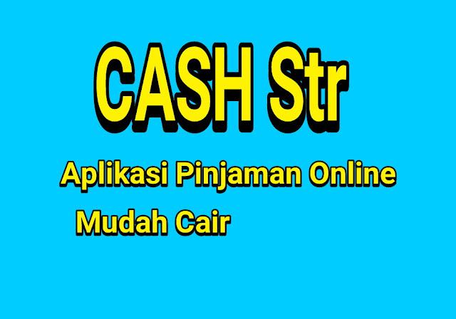 Cash Str Aplikasi Pinjol Mudah Cair