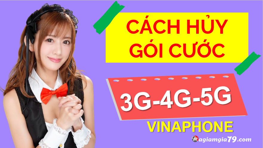 Cách hủy gói cước 3G-4G-5G Vinaphone