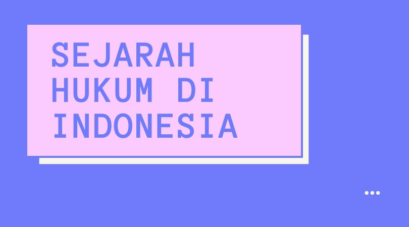 Sejarah Hukum di Indonesia
