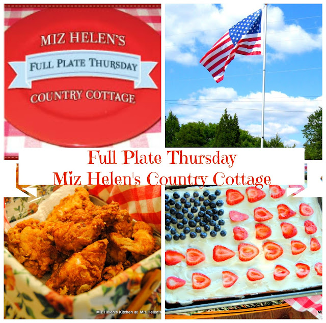 Full Plate Thursday, 381 at Miz Helen's Country Cottage