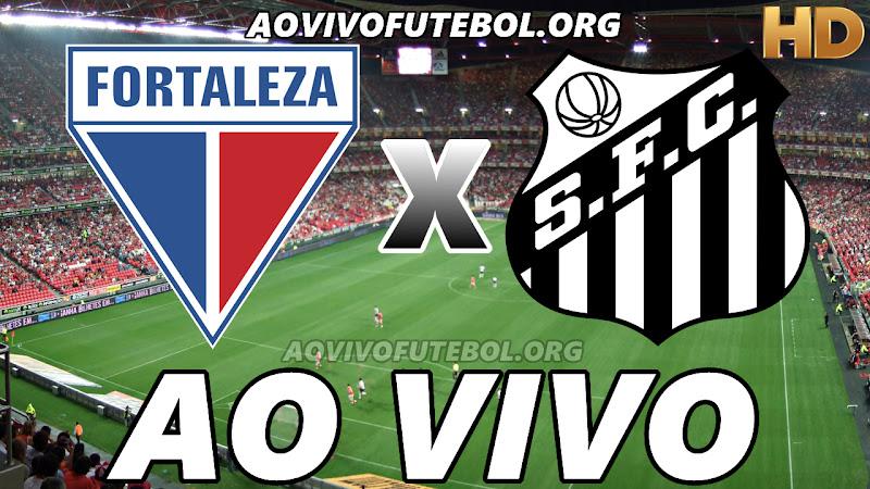 Assistir Fortaleza vs Santos Ao Vivo HD