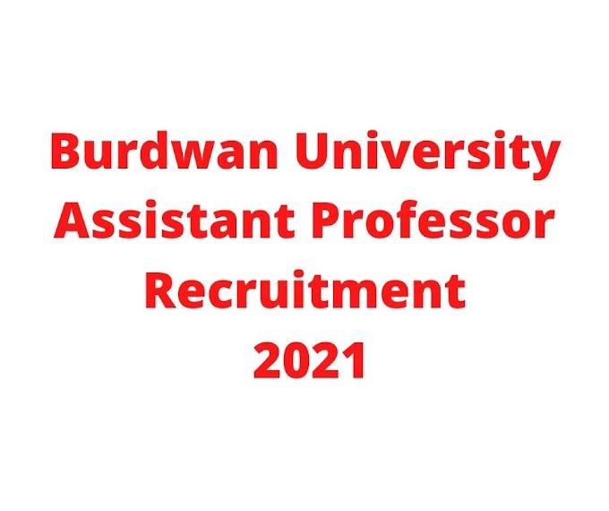 Burdwan University Assistant Professor Recruitment 2021
