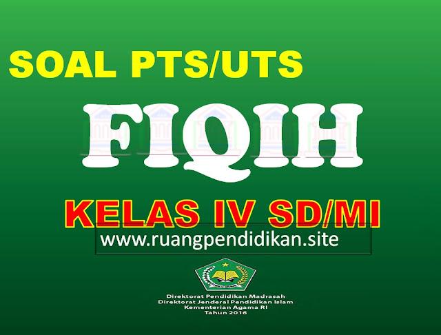 Soal PTS/UTS FIQIH Kelas 4 SD/MI