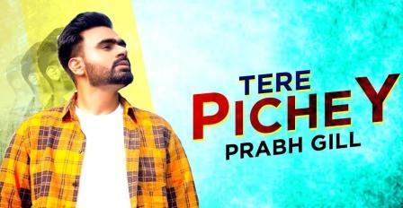 Tere Pichey Lyrics - Prabh Gill