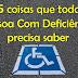 5 coisas que toda Pessoa Com Deficiência precisa saber