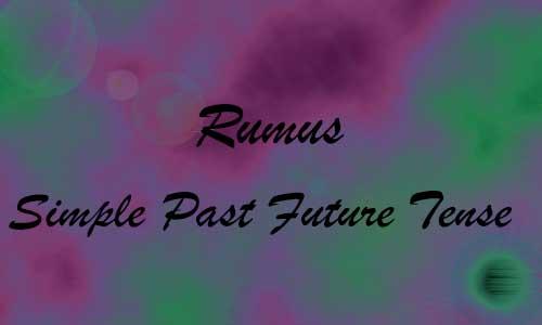 Rumus dan Contoh Simple Past Future Tense Lengkap
