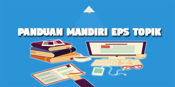 Panduan Lengkap Belajar Mandiri EPS Topik