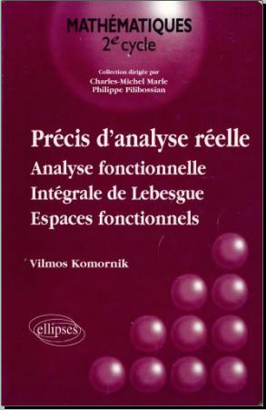 Précis d'Analyse Réelle : Volume 2, Analyse fonctionnelle, Intégrale de Lebesgue, Espaces fonctionnels