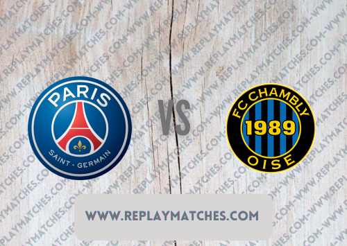 PSG vs Chambly -Highlights 17 July 2021