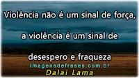 Combate a Violência. Frases de Reflexão contra a Violência