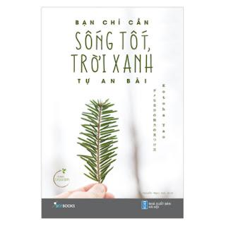 Bạn Chỉ Cần Sống Tốt, Trời Xanh Tự An Bài ebook PDF EPUB AWZ3 PRC MOBI