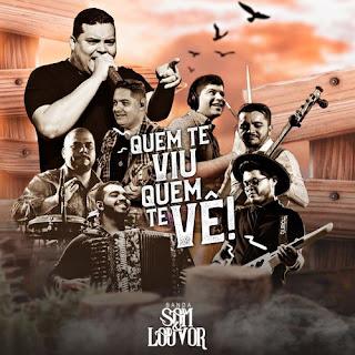 Baixar Música Gospel Quem Te Viu, Quem Te vê - Banda Som E Louvor Mp3