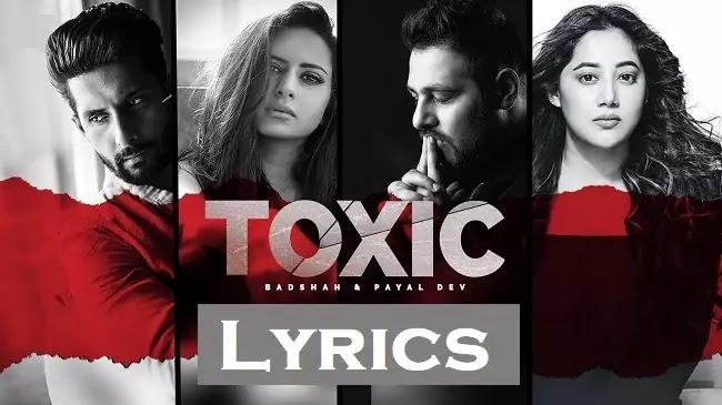 Badshah Toxic Lyrics टॉक्सिक लीरिक्स | Payal Dev