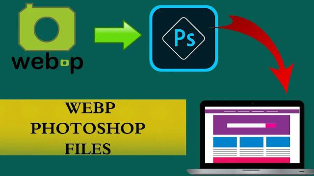 فتح أو حفظ ملفات الصور بصيغة WebP في Photoshop الحل النهائي